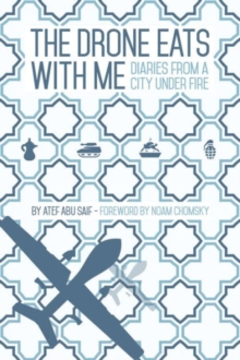 The Drone Eats with Me : Diaries from a City Under Fire, Paperback Book
