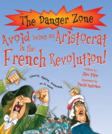 Avoid Being an Aristocrat in the French Revolution!, Paperback Book