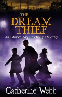 The Dream Thief: An Extraordinary Horatio Lyle Mystery, Paperback Book