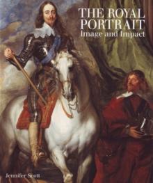 The Royal Portrait : Image and Impact, Hardback Book