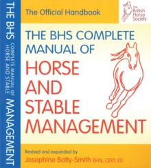 BHS Complete Manual of Horse and Stable Management, Paperback Book
