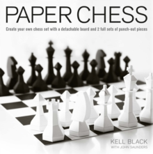 Paper Chess : Create Your Own Chess Set with a Detachable Board and 2 Full Sets of Punch-Out Pieces, Paperback Book