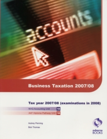 Business Taxation : for Exams in 2008, Paperback Book