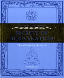 Secrets or Rejuvenation : Zen Warrior Exercises, Paperback Book