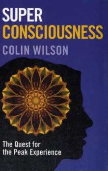 Super Consciousness: The Quest for the Peak Experience, Paperback Book