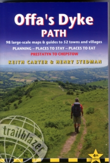 Offa's Dyke Path: Trailblazer British Walking Guide : A Practical Guide to Walking the Whole Path Including 87 Trail Maps & Guides to 52 Towns & Villages, Planning, Places to Stay, Places to Eat, Paperback Book