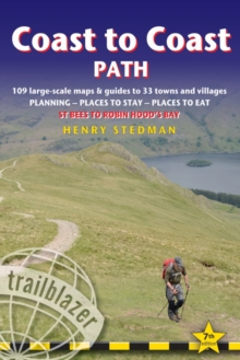 Coast to Coast Path : 109 Large-Scale Walking Maps & Guides to 33 Towns and Villages - Planning, Places to Stay, Places to Eat - St Bees to Robin Hood's Bay, Paperback Book