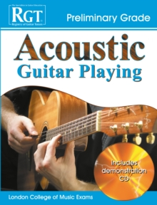 Acoustic Guitar Playing : Preliminary Grade, Paperback Book