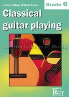 Grade 6 LCM Exams Classical Guitar Playing : Grade six, Paperback Book
