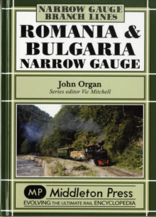 Romania and Bulgaria Narrow Gauge, Hardback Book