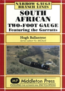 South African Two-foot Gauge : Featuring the Garratts, Hardback Book
