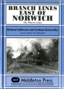 Branch Lines East of Norwich : The Wherry Lines, Hardback Book