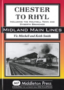 Chester to Rhyl : Including the Holywell Town and Dyserth Branches, Hardback Book
