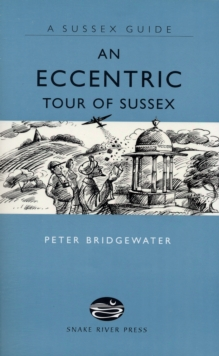 An Eccentric Tour of Sussex, Hardback Book