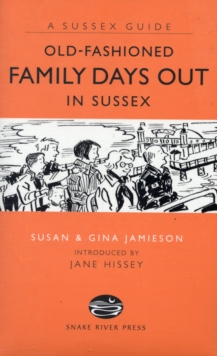 Old Fashioned Family Days Out in Sussex, Hardback Book
