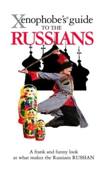 The Xenophobe's Guide to the Russians, Paperback Book
