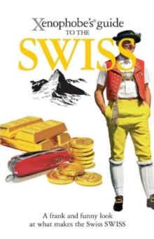 The Xenophobe's Guide to the Swiss, Paperback Book