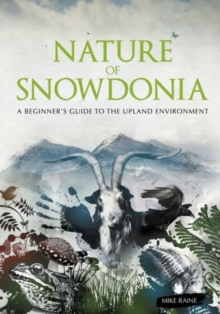 Nature of Snowdonia : A Beginner's Guide to the Upland Environment, Paperback Book