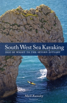 South West Sea Kayaking : Isle of Wight to the Severn Estuary, Paperback Book