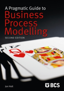 A Pragmatic Guide to Business Process Modelling, Paperback Book