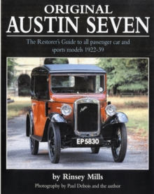 Original Austin Seven : The Restorer's Guide to All Passenger Car and Sports Models 1922-39, Hardback Book