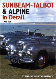 Sunbeam-Talbot and Alpine in Detail, 1938-1957, Hardback Book