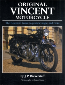 Original Vincent Motorcycle : The Restorer's Guide to Postwar Singles and Twins, Hardback Book