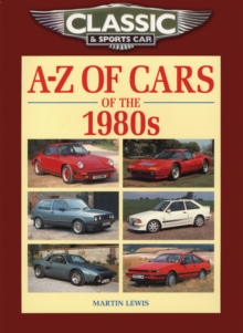 Classic and Sports Car Magazine A-Z of Cars of the 1980s, Paperback Book