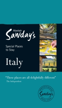 Italy Alastair Sawday Special Places to Stay, Paperback Book