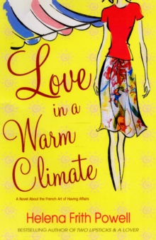 Love in a Warm Climate : A Novel About the French Art of Love, Paperback Book