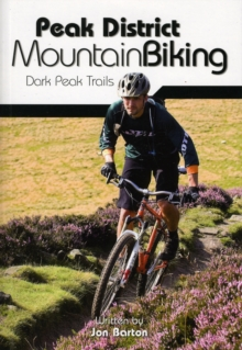 Peak District Mountain Biking : Dark Peak Trails, Paperback Book