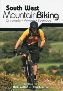 South West Mountain Biking - Quantocks, Exmoor, Dartmoor, Paperback Book
