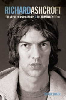 "Richard Ashcroft : The ""Verve"", Burning Money and the Keys to the World, Paperback Book"