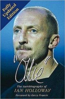 Ollie : The Autobiography of Ian Holloway, Paperback Book