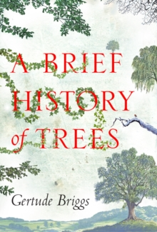 A Brief History of Trees, Paperback Book