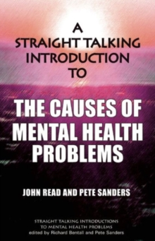 A Straight Talking Introduction to the Causes of Mental Health Problems, Paperback Book