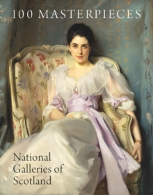 100 Masterpieces from the National Galleries of Scotland, Paperback Book