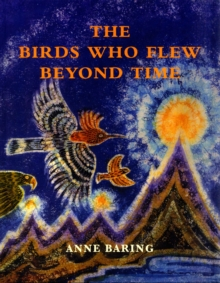 The Birds Who Flew Beyond Time, Hardback Book