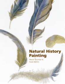 Natural History Painting : With the Eden Project, Hardback Book