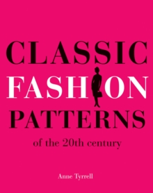 Classic Fashion Patterns: of the 20th Century, Hardback Book