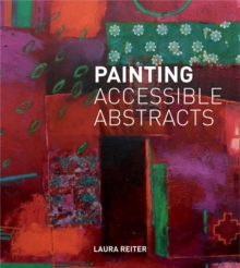 Painting Accessible Abstracts, Hardback Book