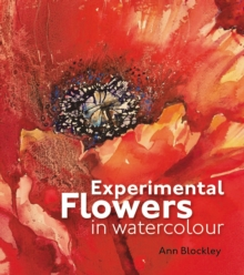 Experimental Flowers in Watercolour, Hardback Book