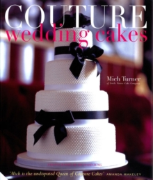 Couture Wedding Cakes, Hardback Book