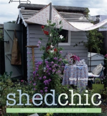 Shed Chic, Hardback Book