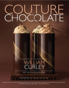 Couture Chocolate : A Masterclass in Chocolate, Hardback Book