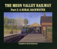 The Meon Valley Railway : A Rural Backwater Pt. 2, Hardback Book