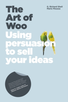 The Art of Woo - Using Persuasion to Sell Your    Ideas, Paperback Book