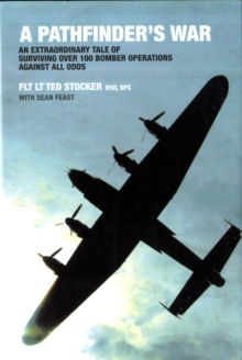 A Pathfinder's War : An Extraordinary Tale of Surviving Over 100 Bomber Operations Against All Odds, Hardback Book