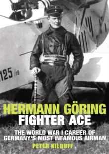 Herman Goring Fighter Ace, Hardback Book