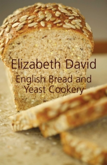 English Bread and Yeast Cookery, Hardback Book